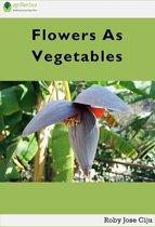 Flowers as Vegetables