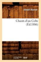 Chants d'Un Celte (�d.1886)