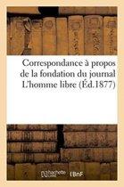 Correspondance � Propos de la Fondation Du Journal l'Homme Libre