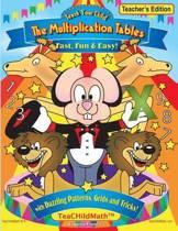 Teach Your Child the Multiplication Tables, Fast, Fun & Easy -- Teacher's Editio