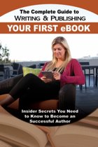 The Complete Guide to Writing & Publishing Your First eBook
