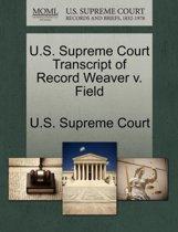 U.S. Supreme Court Transcript of Record Weaver V. Field