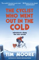 Boek cover The Cyclist Who Went Out in the Cold van Tim Moore