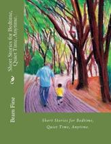 Short Stories for Bedtime, Quiet Time, Anytime