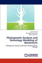 Phylogenetic Analysis and Homology Modeling of Bacteriocin