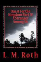 Quest for the Kingdom Part IV a Stranger Among Us