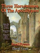 SmallPowers: Three Horsewomen of The Apocalypses