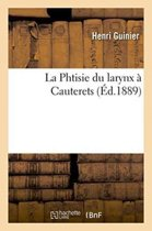 La Phtisie Du Larynx � Cauterets