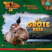 Walking with Dinosaurs - De Grote Reis