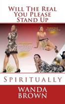 Will the Real You Please Stand Up Spiritually
