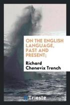 On the English Language, Past and Present;