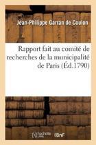 Rapport Fait Au Comit de Recherches de la Municipalit de Paris