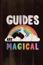 Guides Are Magical Journal Notebook