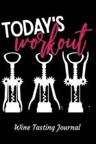 Today's Workout Wine Tasting Journal