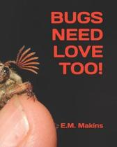 Bugs Need Love Too!