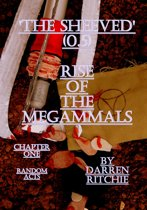 'The Sheeved', Rise Of The Megammals. Chapter one, Random Acts.