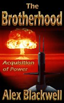 The Brotherhood; Acquisition of Power