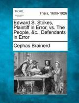 Edward S. Stokes, Plaintiff in Error, vs. the People, &c., Defendants in Error
