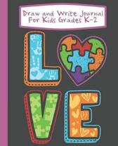Draw And Write Journal For Kids Grades K-2 Love