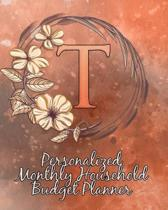 T: Personalized Monthly Household Budget Planner: Keep Track of an Entire Year and Improve Your Finances with this Direct
