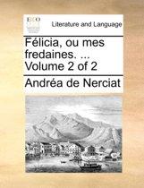Flicia, Ou Mes Fredaines. ... Volume 2 of 2