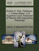 Robert H. Polk, Petitioner, V. United States. U.S. Supreme Court Transcript of Record with Supporting Pleadings