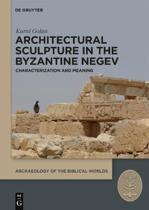 Architectural Sculpture in the Byzantine Negev