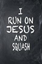 I Run on Jesus and Squash