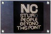 Tuinposter – Neon: 'NO Stupid People Beyond this Point'– 60x40 Foto op Tuinposter (wanddecoratie voor buiten en binnen)