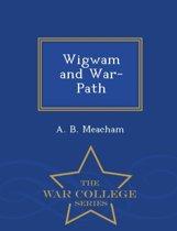 Wigwam and War-Path - War College Series