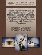 Natick Paperboard Corp. Et Al., Petitioners, V. F. David Mathews, Secretary of Health, Education and Welfare, Et Al. U.S. Supreme Court Transcript of Record with Supporting Pleadings