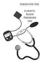 Caregiver Use Client's Blood Pressure Log