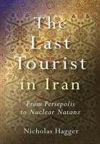 The Last Tourist in Iran