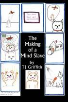 The Making of a Mind Slave