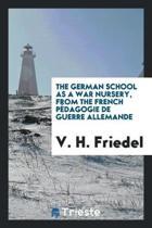 The German School as a War Nursery, from the French P dagogie de Guerre Allemande
