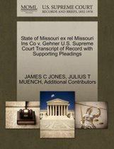 State of Missouri Ex Rel Missouri Ins Co V. Gehner U.S. Supreme Court Transcript of Record with Supporting Pleadings