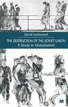 The Destruction of the Soviet Union