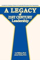 A Legacy of 21st Century Leadership