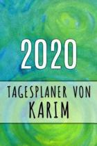 2020 Tagesplaner von Karim: Personalisierter Kalender f�r 2020 mit deinem Vornamen