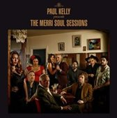 Paul Kelly Presents: The Merri Soul Sessions