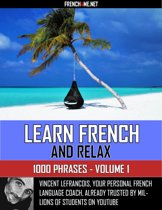 Learn French and relax - 1000 phrases - Vol 1