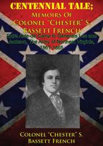 """CENTENNIAL TALE; Memoirs Of Colonel """"Chester"""" S. Bassett French"""
