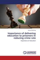 Importance of Delivering Education to Prisoners in Reducing Crime Rate