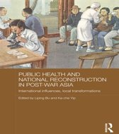 Public Health and National Reconstruction in Post-War Asia