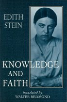 Knowledge and Faith (The Collected Works of Edith Stein, vol. 8)