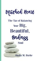Enriched Heart: The Tao of Balancing Your Big, Beautiful, Badass Soul