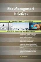 Risk Management Initiatives a Complete Guide - 2020 Edition