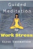 Guided Meditation for Work Stress