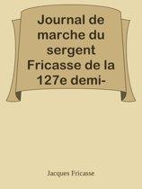 Journal de marche du sergent Fricasse de la 127e demi-brigade : 1792-1802 / avec les uniformes des armées de Sambre-et-Meuse et Rhin-et-Moselle. Fac-similés dessinés par P. Sellier d'après les gravures allemandes du temps