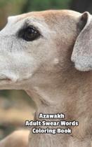 Azawakh Adult Swear Words Coloring Book